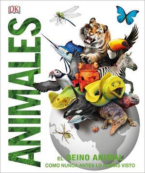 ANIMALES. EL REINO ANIMAL COMO NUNCA ANTES LO HABÍAS VISTO CON INCREÍBLES ILUSTRACIONES EN