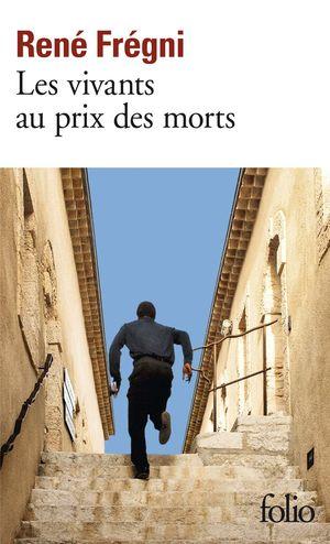 LES VIVANTS AU PRIX DES MORTS
