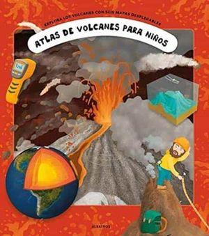 ATLAS DE VOLCANES PARA NIÑOS. EXPLORA LOS VOLCANES CON SEIS MAPAS DESPLEGABLES
