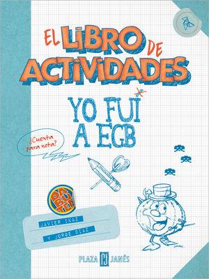 YO FUI A EGB. EL LIBRO DE ACTIVIDADES