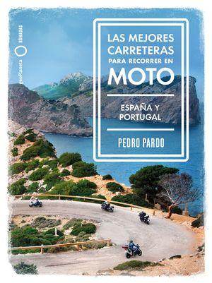 LAS MEJORES CARRETERAS PARA RECORRER EN MOTO. ESPAÑA Y PORTUGAL