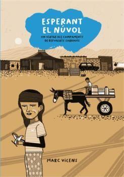 ESPERANT EL NUVOL. UN VIATGE ALS CAMPAMENTS DE REFUGIATS SAHRAUIS
