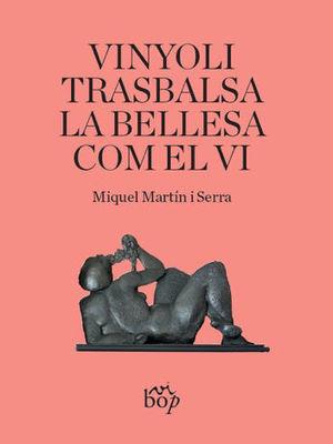 VINYOLI TRASBALSA LA BELLESA COM EL VI