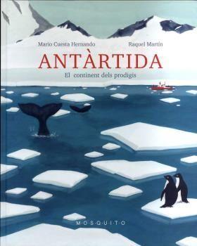 ANTÀRTIDA. EL CONTINENT DELS PRODIGIS