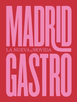 MADRID GASTRO. LA NUEVA MOVIDA