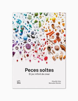 PECES SOLTES. EL JOC INFINIT DE CREAR
