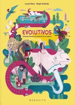 EVOLUTIVOS. HOMENAJE ILUSTRADO A LA EVOLUCIÓN DE LAS ESPECIES