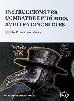 INSTRUCCIONS PER COMBATRE EPIDÈMIES, AVUI I FA CINC SEGLES