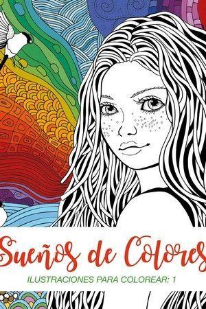 SUEÑOS DE COLORES (LIBRO PARA COLOREAR)