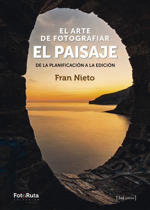 EL ARTE DE FOTOGRAFIAR EL PAISAJE