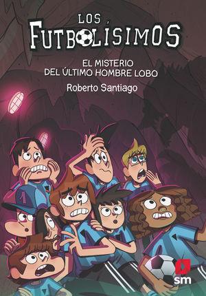 LOS FUTBOLISIMOS 16. EL MISTERIO DEL ÚLTIMO HOMBRE LOBO