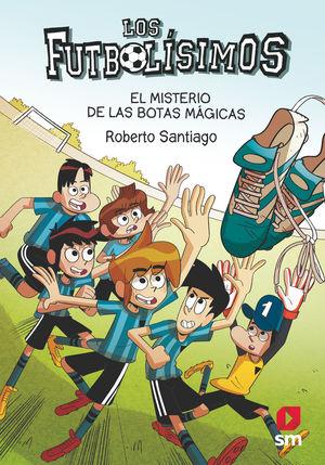 LOS FUTBOLISIMOS 17. EL MISTERIO DE LAS BOTAS MÁGICAS
