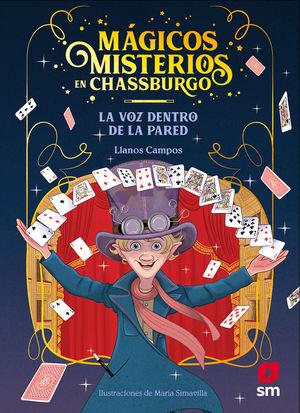 MAGICOS MISERIOS DE CHASSBURGO 1. LA VOZ DENTRO DE LA PARED