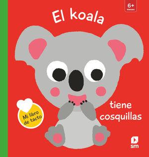 EL KOALA TIENE COSQUILLAS. LIBRO TACTO 6+MESES