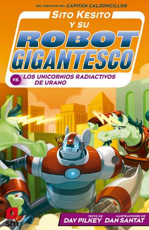 SITO KESITO Y SU ROBOT GIGANTESTO 7. LOS UNICORNIOS RADIACTIVOS DE URANO