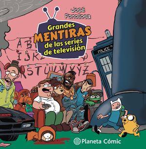 TOMAS FALSAS: GRANDES MENTIRAS DE LAS SERIES DE TV