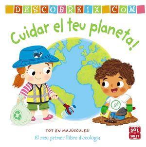 DESCOBREIX COMO CUIDAR EL PLANETA!