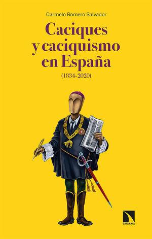 CACIQUES Y CACIQUISMO EN ESPAÑA (1834-2020) 2ªED
