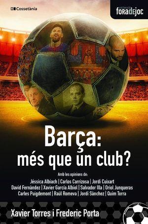 BARÇA: MES QUE UN CLUB?