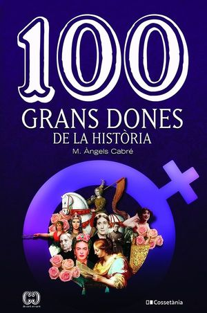 100 GRANS DONES DE LA HISTÒRIA