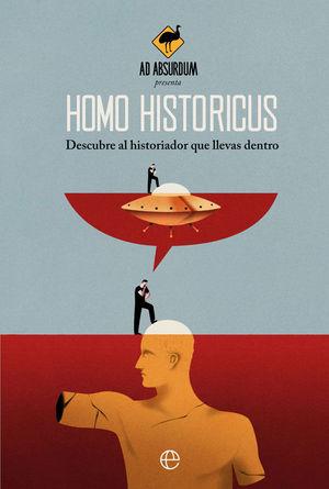 HOMO HISTORICUS. DESCUBRE AL HISTORIADOR QUE LLEVAS DENTRO