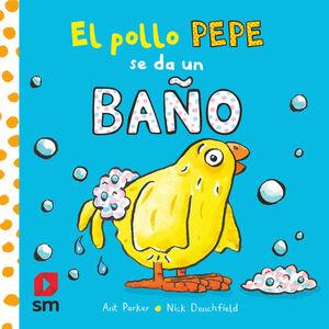 EL POLLO PEPE SE DA UN BAÑO (LLIBRE BANY)