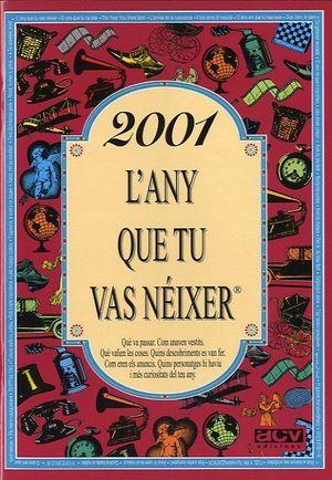 2001 L'ANY QUE TU VAS NÉIXER