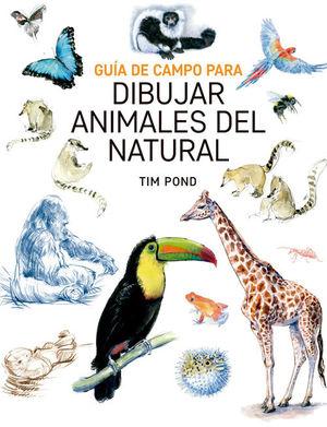 GUÍA DE CAMPO PARA DIBUJAR ANIMALES DEL NATURAL