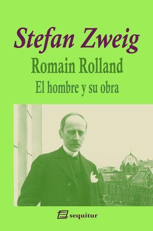 ROMAIN ROLLAND. EL HOMBRE Y SU OBRA
