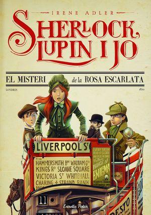 SHERLOCK, LUPIN I JO 3. EL MISTERI  DE LA ROSA ESCARLATA