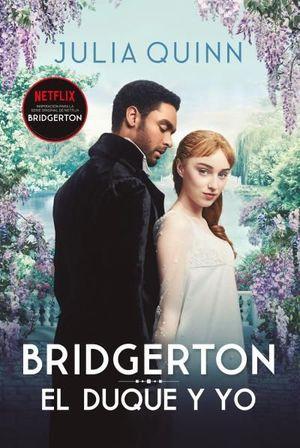 BRIDGERTON 1. EL DUQUE Y YO