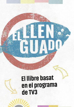 EL LLENGUADO. LLIBRE BASAT EN EL PROGRAMA DE TV3