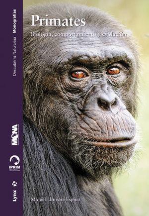 PRIMATES. BIOLOGIA, COMPORTAMIENTO Y EVOLUCION