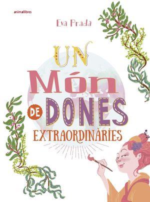UN MÓN DE DONES EXTRAORDINÀRIES