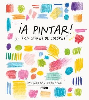 ¡A PINTAR! CON LÁPICES DE COLORES
