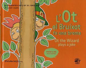 L'OT EL BRUIXOT FA UNA BROMA / OT THE WIZARD PLAYS A JOKE