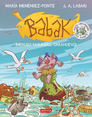 BABAK 3. ¡MENUDO BASURERO, CARAHUEVO!