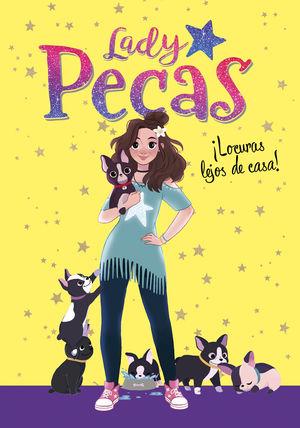 LADY PECAS 1. ¡LOCURAS LEJOS DE CASA!