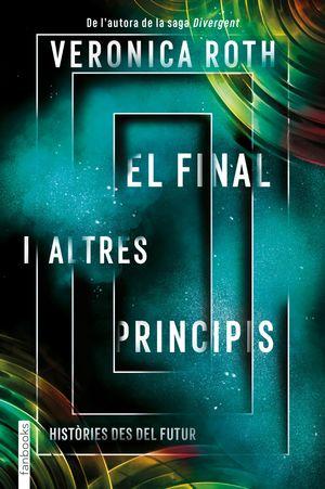 EL FINAL I ALTRES PRINCIPIS. HISTÒRIES DES DEL FUTUR