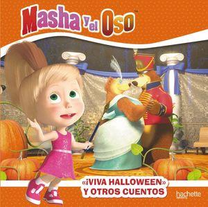 MASHA Y EL OSO. ¡VIVA HALLOWEEN! Y OTROS CUENTOS