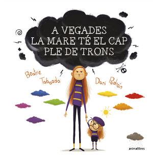 A VEGADES LA MARE TE EL CAP PLE DE TRONS
