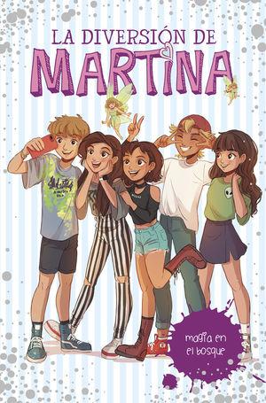 LA DIVERSIÓN DE MARTINA 6. MAGIA EN EL BOSQUE