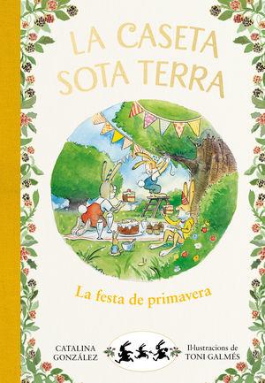 LA CASETA SOTA TERRA 2. LA FESTA DE PRIMAVERA