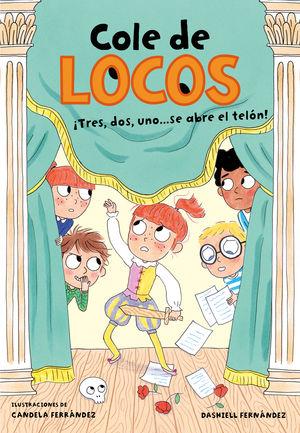 COLE DE LOCOS 6. TRES, DOS UNO... ¡SE ABRE EL TELÓN!