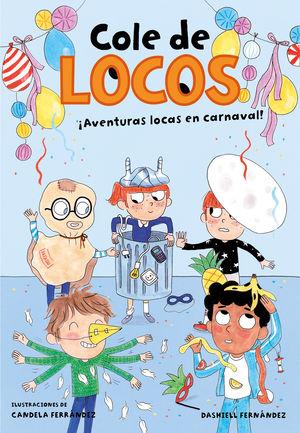 COLE DE LOCOS 5. AVENTURAS LOCAS EN CARNAVAL