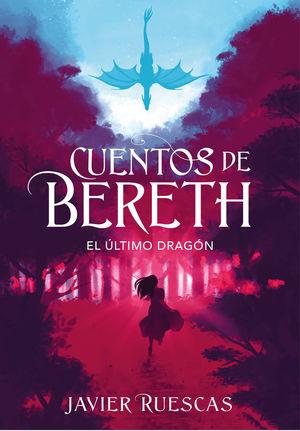 CUENTOS DE BERETH 1. EL ÚLTIMO DRAGÓN