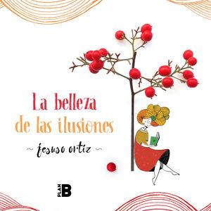 LA BELLEZA DE LAS ILUSIONES