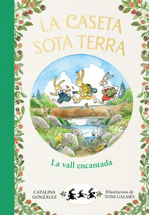 LA CASETA SOTA TERRA 3. LA VALL ENCANTADA