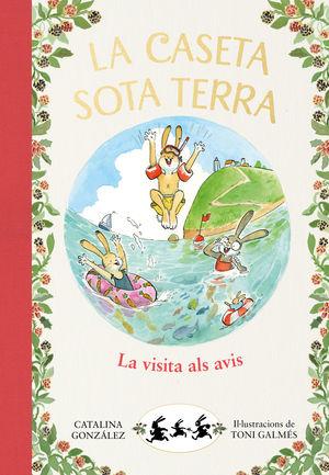 LA CASETA SOTA TERRA 4. LA VISITA ALS AVIS