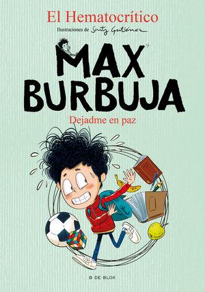 MAX BURBUJA 1. DEJADME EN PAZ